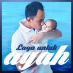 Download mp3 lagu Lagu Untuk Ayah baru