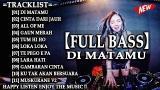 Download Video Lagu DJ DUGEM NONSTOP DI MATAMU 【FULL BASS】BREAKBEAT 2021