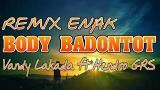 Download Video Lagu Lagu dj body badontot Terbaru