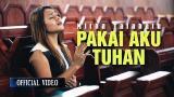 Download Lagu Mitha Talahatu - Pakai Aku Tuhan (Official eo) Music