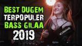 Video Music THE BEST DUGEM TERPOPULER 2019 BASSNYA DEWAAAA   DJ TERBARU 2019 REMIX MANTAP Terbaru di zLagu.Net