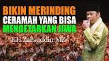Download Lagu Bikin Merinding Ceramah Yang Bisa Menggetarkan Jiwa - KH Zainuddin MZ Music