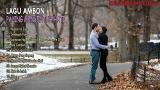 Download Vidio Lagu LAGU AMBON PALING MENYENTUH HATI - LAGU AMBON BUAT HATI MENANGIS Terbaik