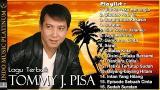 Download Video Tommy J. Pisa - Koleksi Lagu Terbaik Sepanjang Karir - HQ Audio !!! Gratis
