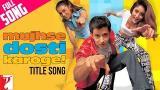 video Lagu Mujhse Dosti Karoge - Full Title Song | Hrithik | Kareena | Rani | Asha | Alka | Udit Music Terbaru - zLagu.Net