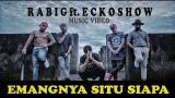 Download Video Lagu RABIG - Emangnya Situ Siapa (ft. ECKO SHOW) [MUSIC VIDEO] Gratis - zLagu.Net