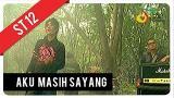 Download Lagu ST12 - Aku Masih Sayang | Official eo Clip Music - zLagu.Net