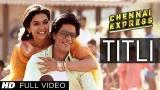 Video Lagu Titli Chennai Express Full eo Song | Shahrukh Khan, Deepika Padukone Terbaik di zLagu.Net