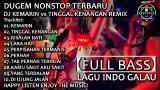 Video Lagu DJ KEMARIN vs TINGGAL KENANGAN REMIX   DUGEM NONSTOP 2019【FULL BASS】LAGU INDO GALAUHD Terbaik di zLagu.Net