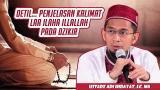 Music Video Detil...Penjelasan Kalimat Thayyibah (LAA ILAHA ILLALLAH) pada Dzikir | Ustadz Adi ayat Gratis