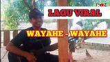 Video Lagu Music VIRAL..!! LAGU WAYAHE WAYAHE YANG LAGI HITS - VOC. PAK BRENG di zLagu.Net