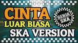 Music Video CINTA LUAR BIASA - SKA VERSION (Song by. Andmesh Kamaleng) Terbaru