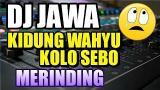 Download Video DJ JAWA VIRAL || KIDUNG WAHYU KOLOSEBO - zLagu.Net