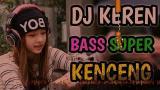 video Lagu DJ KEREN !!! RIBUAN KALI DI DENGAR TETAP AJA ENAK ¦ DJ FULL BASS PALING ENAK Music Terbaru