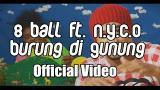 Video Lagu 8 Ball Ft. N.Y.C.O - Burung Di Gunung Terbaru di zLagu.Net