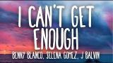Download Video Lagu Benny Blanco, Selena Gomez, J Balvin - I Can't Get Enough (Lyrics / Letra) Ft. Tainy Music Terbaik di zLagu.Net
