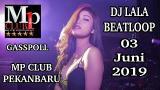 Download video Lagu DJ LALA BEATLOOP 03 JUNI 2019 MP CLUB PEKANBARU TERBARU Musik