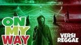 Video Lagu Lagu Hits Alan Walker versi Reggae : On My Way Gratis