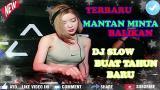 Lagu Video DJ MALAM TAHUN BARU MANTAN MINTA BALIK Gratis di zLagu.Net
