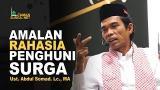 Video Musik AMALAN RAHASIA PENGHUNI SURGA - Ustadz. Abdul Somad. Lc., MA Terbaru