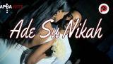 Video Music Ade Su Nikah (Kaka Gaya Lambat) 2021